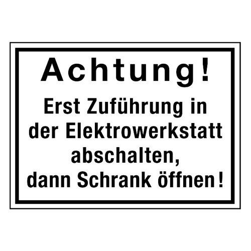 Achtung! Erst Zuführung in der Elektrowerkstatt abschalten, dann Schrank öffnen!