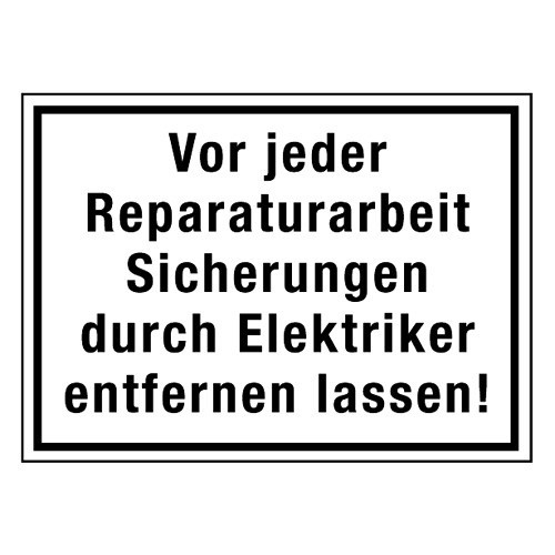 Vor jeder Reparaturarbeit Sicherungen durch Elektriker entfernen lassen!