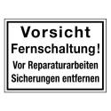 Vorsicht Fernschaltung! Vor Reparaturarbeiten Sicherungen entfernen