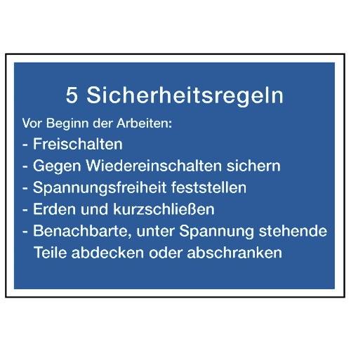 5 Sicherheitsregeln: Freischalten, Gegen Wiedereinschalten sichern, Spannungsfreiheit feststellen, Benachbarte, unter Spannung