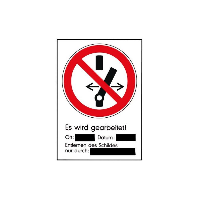 Es wird gearbeitet! Ort:… Datum:… Entfernen des Schildes nur durch:… (Schultafellack) (mit Symbol P031)