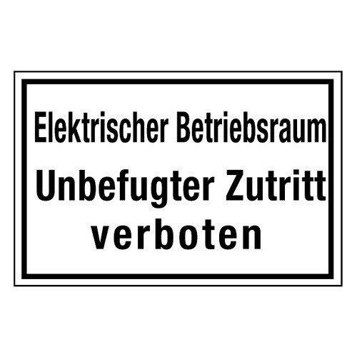 Elektrischer Betriebsraum Unbefugter Zutritt verboten